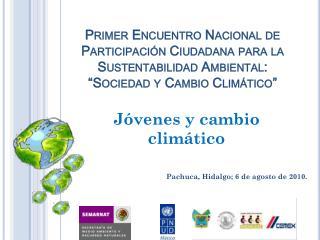 Pachuca, Hidalgo; 6 de agosto de 2010.