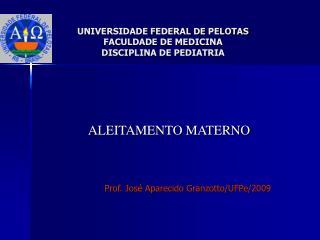 UNIVERSIDADE FEDERAL DE PELOTAS FACULDADE DE MEDICINA DISCIPLINA DE PEDIATRIA