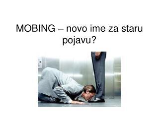 MOBING  – novo ime za staru pojavu?