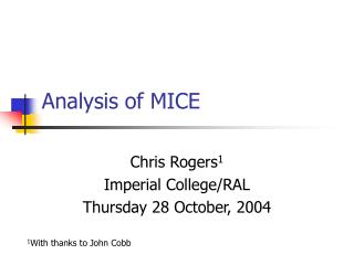 Analysis of MICE