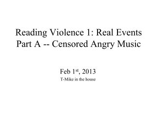 Reading Violence 1: Real Events Part A -- Censored Angry Music