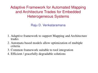 Adaptive framework to support Mapping and Architecture trades