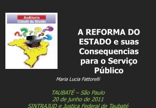 Maria Lucia Fattorelli TAUBATÉ – São Paulo 20 de junho de 2011