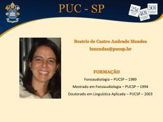 Beatriz de Castro Andrade Mendes bmendes@pucsp.br