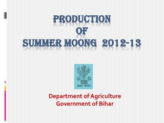 Production of  Summer  moong 2012-13