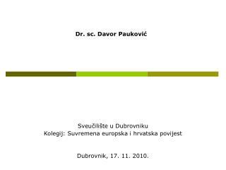 Sveučilište u Dubrovniku Kolegij: Suvremena europska i hrvatska povijest Dubrovnik, 17. 11. 2010.