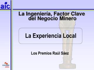 La Ingeniería, Factor Clave  del Negocio Minero