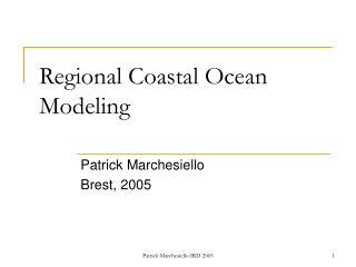 Regional Coastal Ocean Modeling