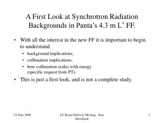 A First Look at Synchrotron Radiation Backgrounds in Panta's 4.3 m L *  FF.