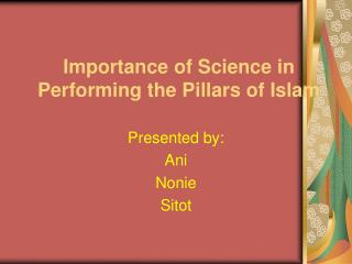 Importance of Science in Performing the Pillars of Islam