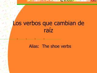 Los verbos que cambian de raíz