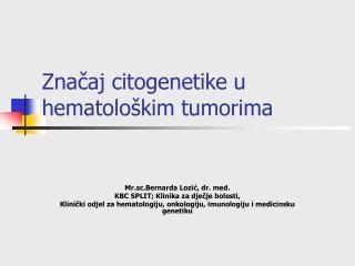 Značaj citogenetike u hematološkim tumorima