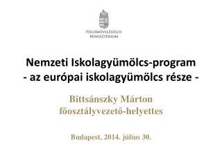 Nemzeti Iskolagy�m�lcs-program - az eur�pai iskolagy�m�lcs r�sze -