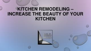 Kitchen Remodeling � Increase The Beauty of Your Kitchen