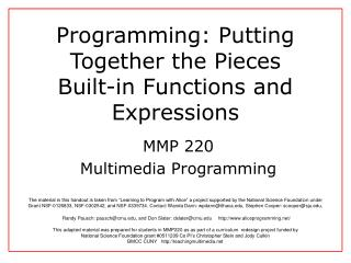 Programming: Putting Together the Pieces Built-in Functions and Expressions