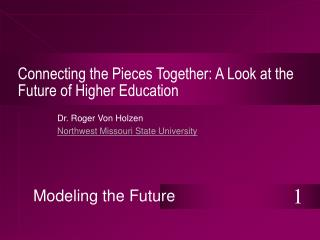 Connecting the Pieces Together: A Look at the Future of Higher Education
