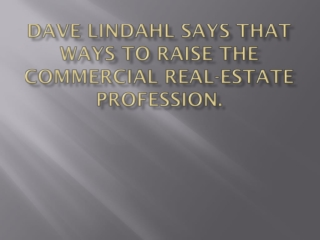 Dave lindahl says that Ways to Raise The Commercial Real-est