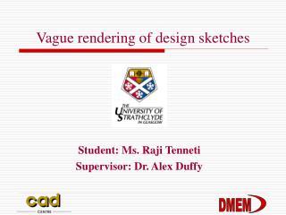 Vague rendering of design sketches