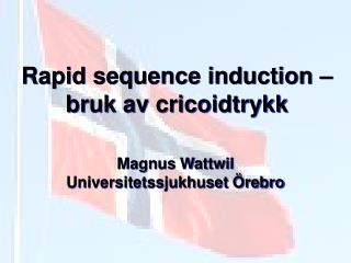 Rapid sequence induction � bruk av cricoidtrykk