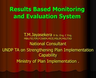 T.M.Jayasekera  B Sc. Eng, C Eng, MBA,FIE,FIM,FCIWEM,MICE,MSLIM,MSLITAD National Consultant