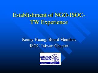 Establishment of NGO-ISOC-TW Experience
