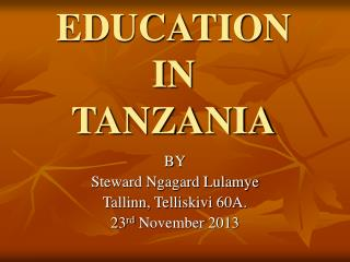 EDUCATION IN TANZANIA
