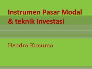 Instrumen Pasar  Modal &  teknik Investasi