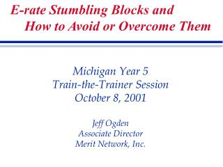 E-rate Stumbling Blocks and  	How to Avoid or Overcome Them