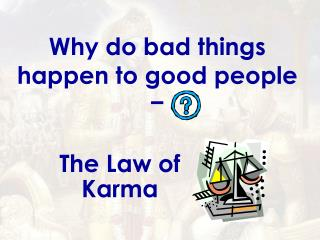 Why do bad things happen to good people –