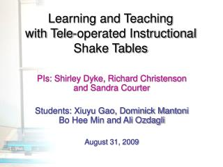 Learning and Teaching  with Tele-operated Instructional  Shake Tables