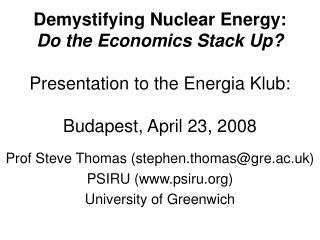 Prof Steve Thomas (stephen.thomas@gre.ac.uk) PSIRU (psiru) University of Greenwich