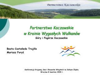 Partnerstwo Kaczawskie w Krainie Wygasłych Wulkanów Góry i Pogórze Kaczawskie