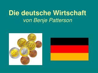 Die deutsche Wirtschaft von Benje Patterson