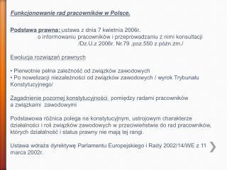 Funkcjonowanie rad pracowników w Polsce. Podstawa prawna:  ustawa z dnia 7 kwietnia 2006r.