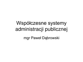 Wsp�?czesne systemy administracji publicznej