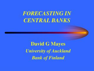 FORECASTING IN  CENTRAL BANKS