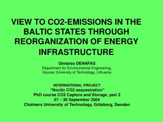 VIEW TO CO2-EMISSIONS IN THE BALTIC STATES THROUGH REORGANIZATION OF ENERGY INFRASTRUCTURE