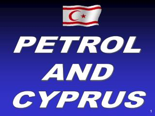 PETROL AND CYPRUS