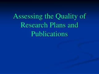 Assessing the Quality of Research Plans and Publications