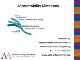 AccountAbility Minnesota Presented by:  Tracy Fischman , Executive Director