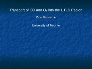 Transport of CO and O 3  into the UTLS Region