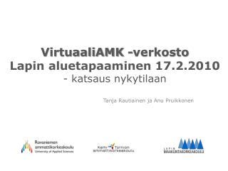 VirtuaaliAMK -verkosto  Lapin aluetapaaminen 17.2.2010 - katsaus nykytilaan