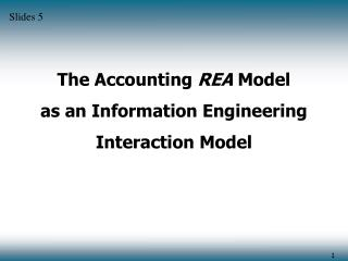 The Accounting  REA  Model  as an Information Engineering  Interaction Model