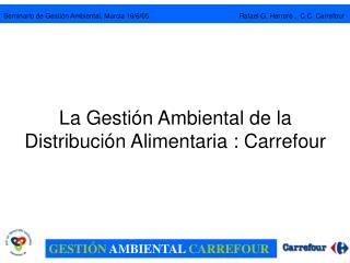 La Gestión Ambiental de la Distribución Alimentaria : Carrefour