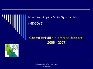 Pracovní skupina GD – Správa dat (MKOOpZ)