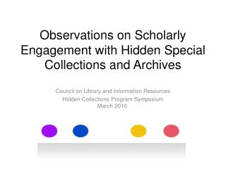Observations on Scholarly Engagement with Hidden Special Collections and Archives