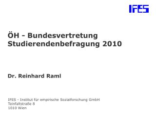 ÖH - Bundesvertretung Studierendenbefragung 2010 Dr. Reinhard Raml
