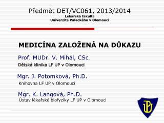 Předmět DET/VC061, 2013/2014 Lékařská  fakulta  Univerzita  Palackého  v Olomouci