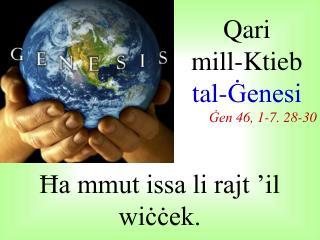 Qari  mill-Ktieb  tal-Ġenesi Ġen 46, 1-7. 28-30