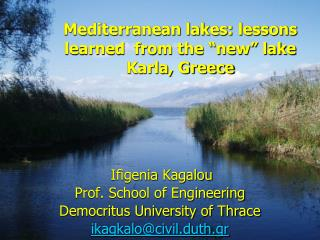 """Mediterranean lakes: lessons learned  from the """"new"""" lake Karla, Greece"""